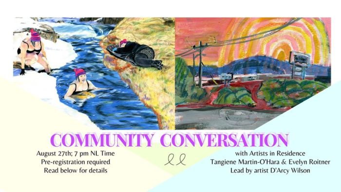 Community Conversation | FARR AiR Tangiene Martin-O'Hara & Evelyn Roitnere Lead by D'Arcy Wilson August 27th, 7 pm (NL time)