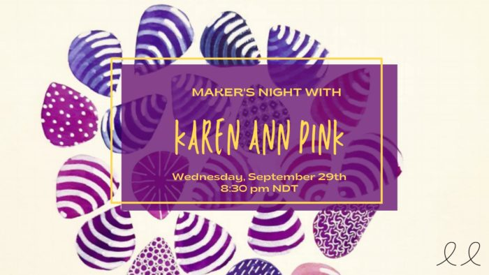 Maker's Night with Karen Ann Pink with Guest Peter Fowler September 29th, 8:30 pm